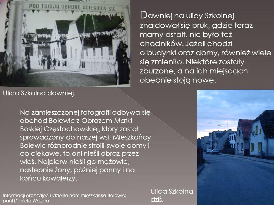 D awniej na ulicy Szkolnej znajdował się bruk, gdzie teraz mamy asfalt, nie było też chodników. Jeżeli chodzi o budynki oraz domy, również wiele się z