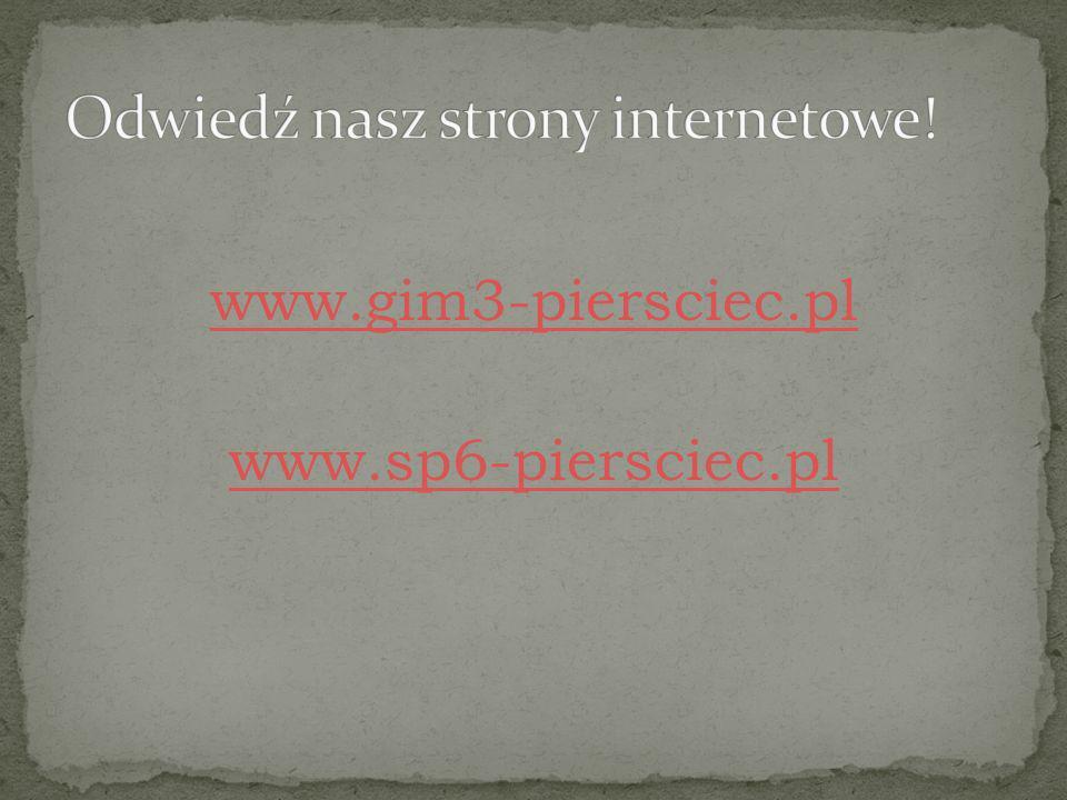 www.gim3-piersciec.pl www.sp6-piersciec.pl
