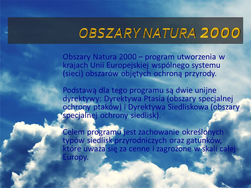 Obszary Natura 2000 – program utworzenia w krajach Unii Europejskiej wspólnego systemu (sieci) obszarów objętych ochroną przyrody. Podstawą dla tego p
