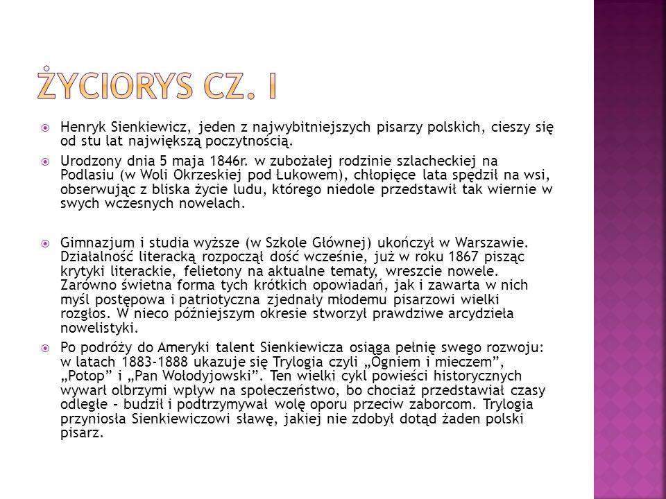 Henryk Sienkiewicz, jeden z najwybitniejszych pisarzy polskich, cieszy się od stu lat największą poczytnością. Urodzony dnia 5 maja 1846r. w zubożałej