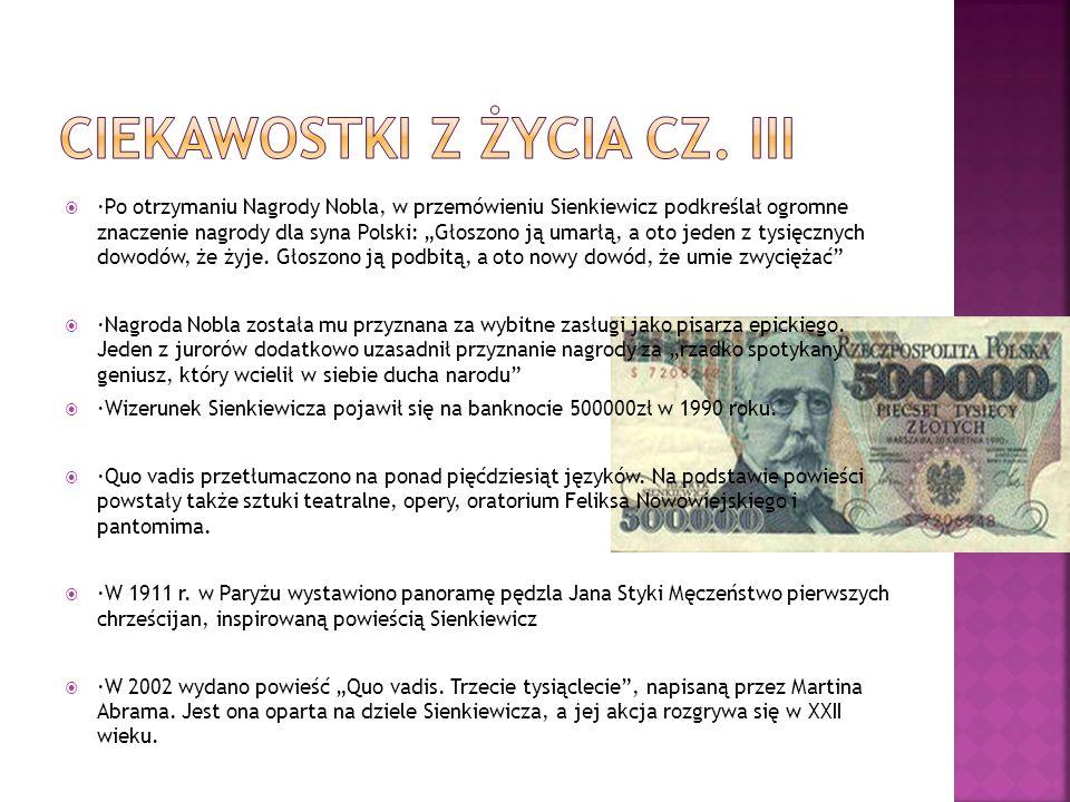 ·Po otrzymaniu Nagrody Nobla, w przemówieniu Sienkiewicz podkreślał ogromne znaczenie nagrody dla syna Polski: Głoszono ją umarłą, a oto jeden z tysię