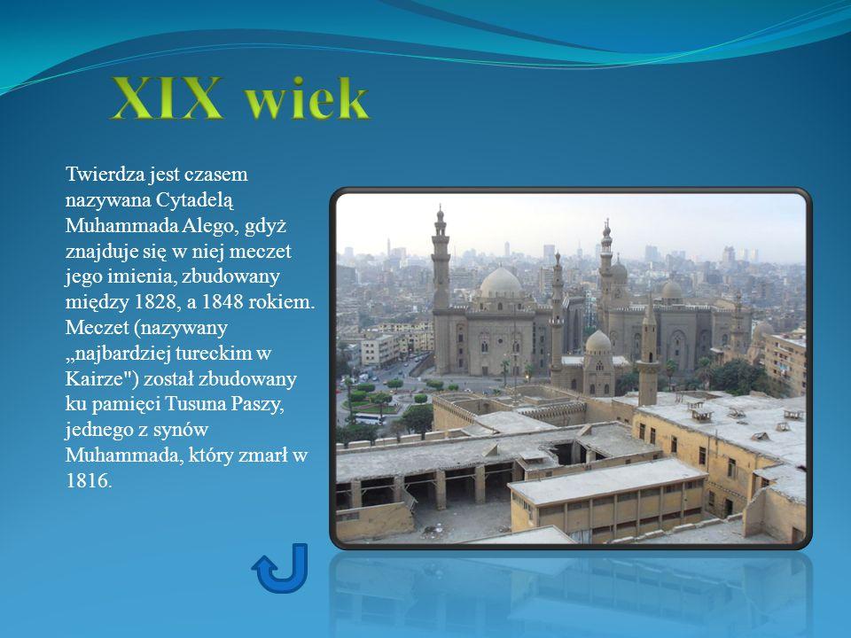 Twierdza jest czasem nazywana Cytadelą Muhammada Alego, gdyż znajduje się w niej meczet jego imienia, zbudowany między 1828, a 1848 rokiem. Meczet (na