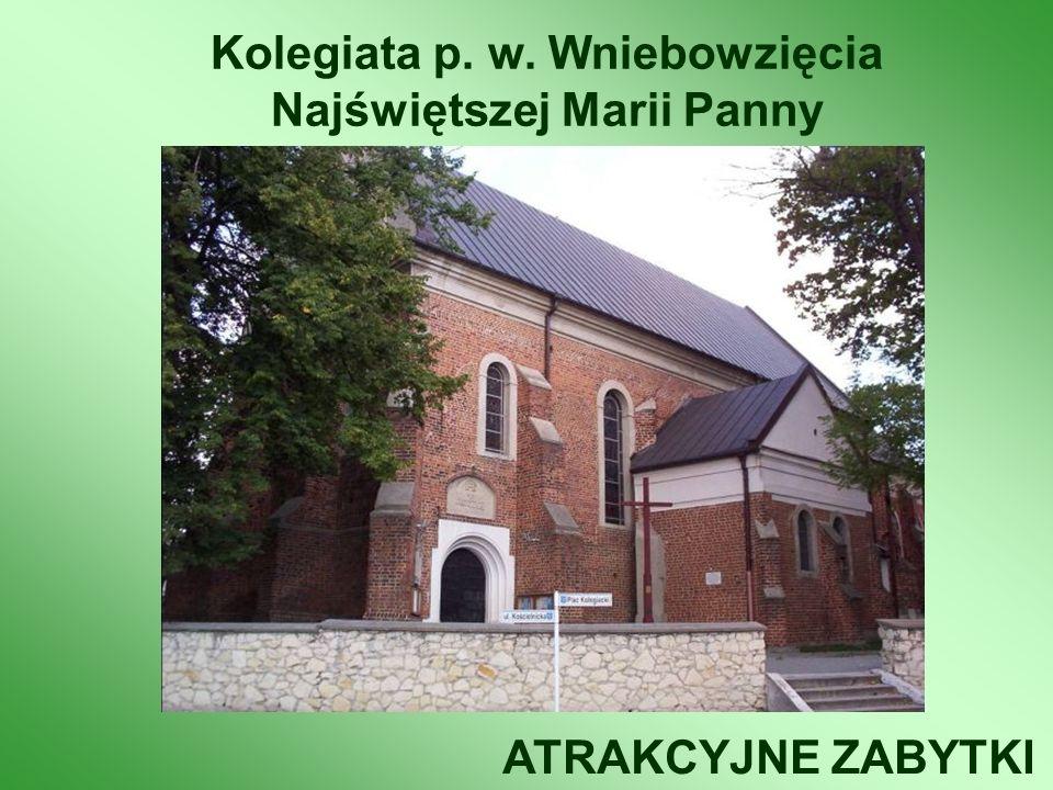 ATRAKCYJNE ZABYTKI Kolegiata p. w. Wniebowzięcia Najświętszej Marii Panny