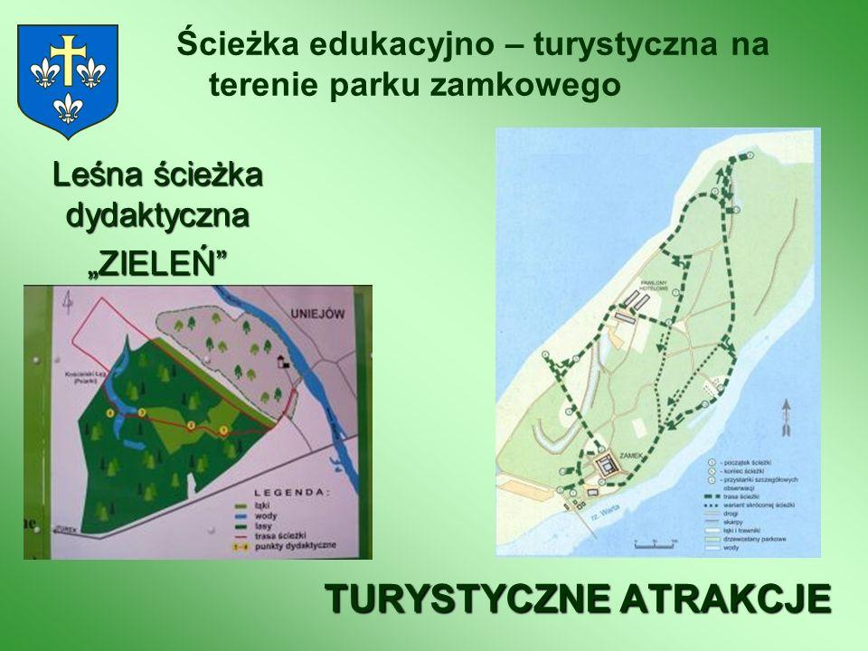 Ścieżka edukacyjno – turystyczna na terenie parku zamkowego Leśna ścieżka dydaktyczna ZIELEŃ TURYSTYCZNE ATRAKCJE