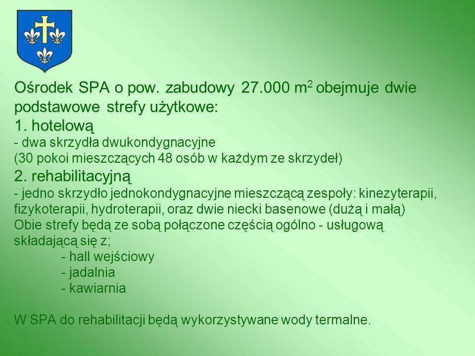 Ośrodek SPA o pow. zabudowy 27.000 m 2 obejmuje dwie podstawowe strefy użytkowe: 1. hotelową - dwa skrzydła dwukondygnacyjne (30 pokoi mieszczących 48