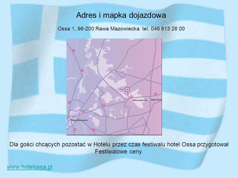 Adres i mapka dojazdowa Ossa 1, 96-200 Rawa Mazowiecka tel. 046 813 26 00 www.hotelossa.pl Dla gości chcących pozostać w Hotelu przez czas festiwalu h