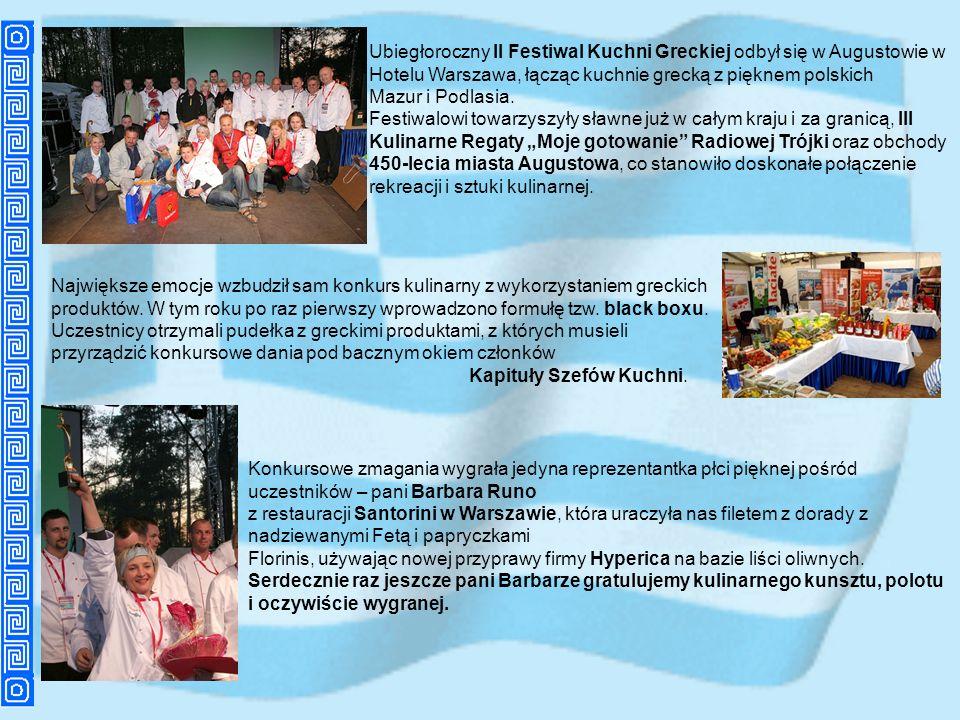 Ubiegłoroczny II Festiwal Kuchni Greckiej odbył się w Augustowie w Hotelu Warszawa, łącząc kuchnie grecką z pięknem polskich Mazur i Podlasia. Festiwa