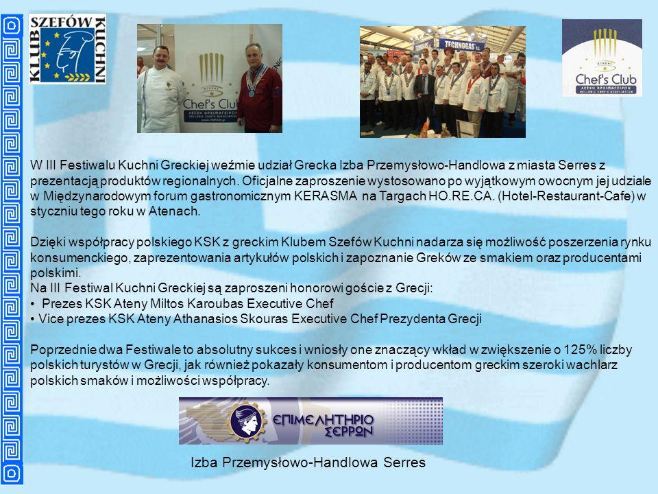 W III Festiwalu Kuchni Greckiej weźmie udział Grecka Izba Przemysłowo-Handlowa z miasta Serres z prezentacją produktów regionalnych. Oficjalne zaprosz