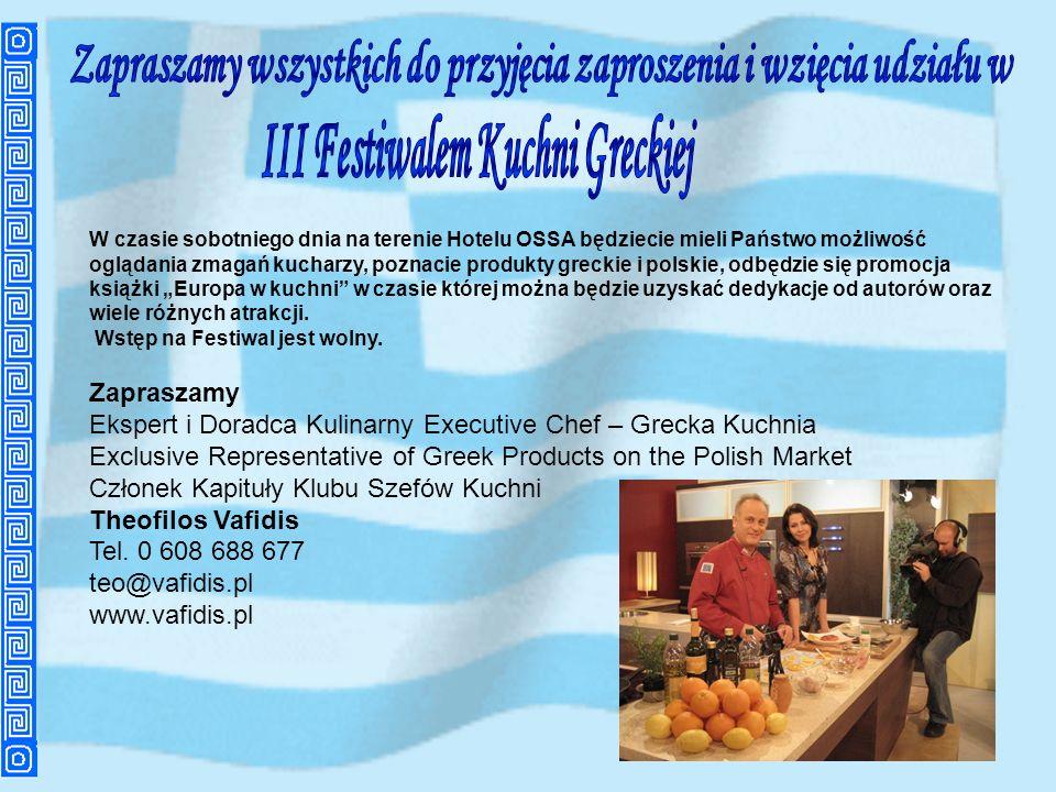 W czasie sobotniego dnia na terenie Hotelu OSSA będziecie mieli Państwo możliwość oglądania zmagań kucharzy, poznacie produkty greckie i polskie, odbę