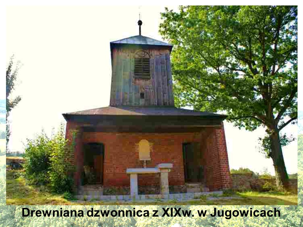Drewniana dzwonnica z XIXw. w Jugowicach
