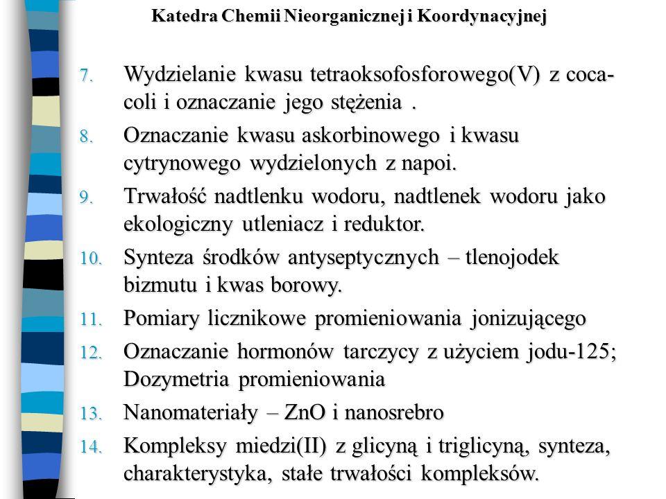 7. Wydzielanie kwasu tetraoksofosforowego(V) z coca- coli i oznaczanie jego stężenia. 8. Oznaczanie kwasu askorbinowego i kwasu cytrynowego wydzielony