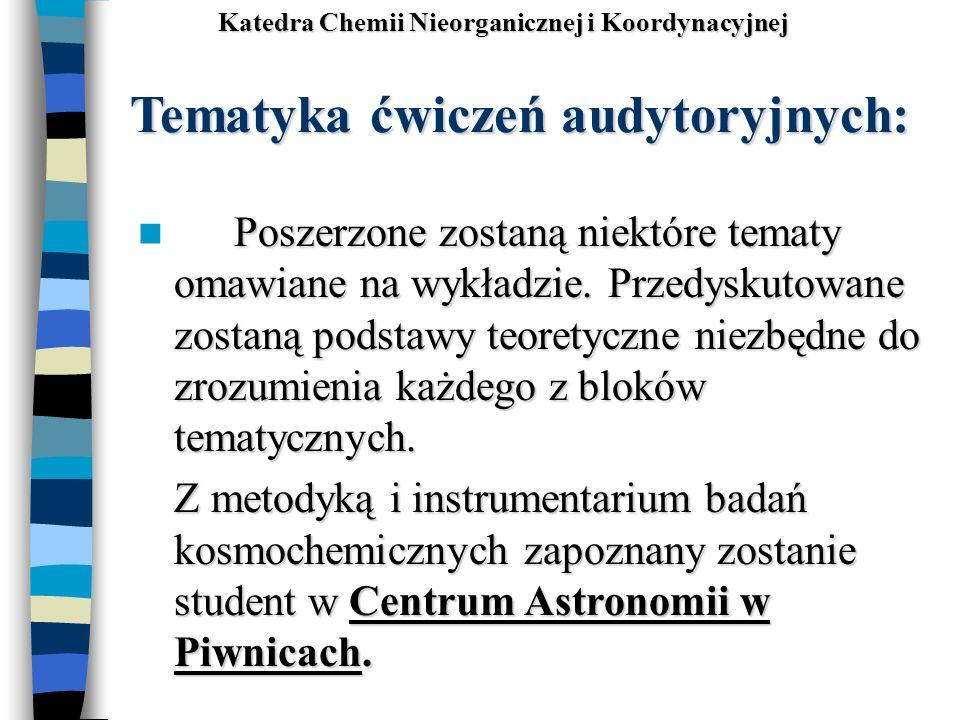 Tematyka ćwiczeń audytoryjnych: Poszerzone zostaną niektóre tematy omawiane na wykładzie. Przedyskutowane zostaną podstawy teoretyczne niezbędne do zr