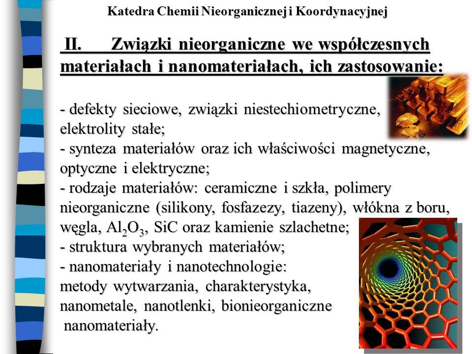 II. Związki nieorganiczne we współczesnych materiałach i nanomateriałach, ich zastosowanie: - defekty sieciowe, związki niestechiometryczne, II. Związ