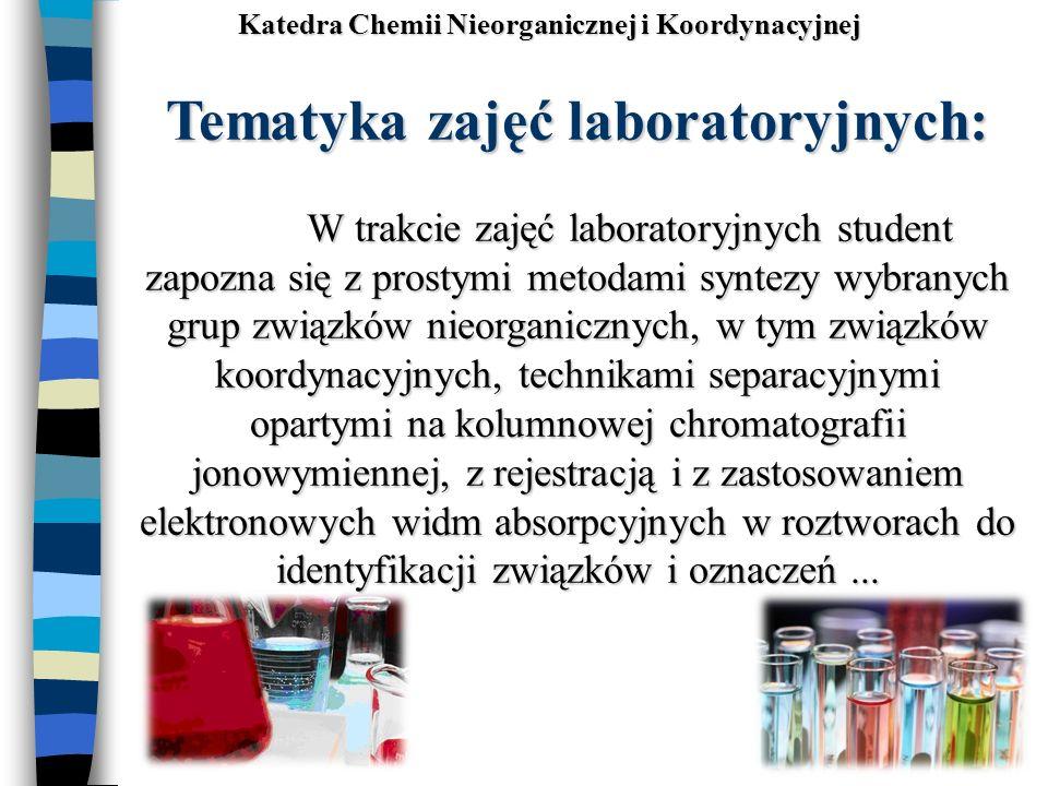 Tematyka zajęć laboratoryjnych: W trakcie zajęć laboratoryjnych student zapozna się z prostymi metodami syntezy wybranych grup związków nieorganicznyc