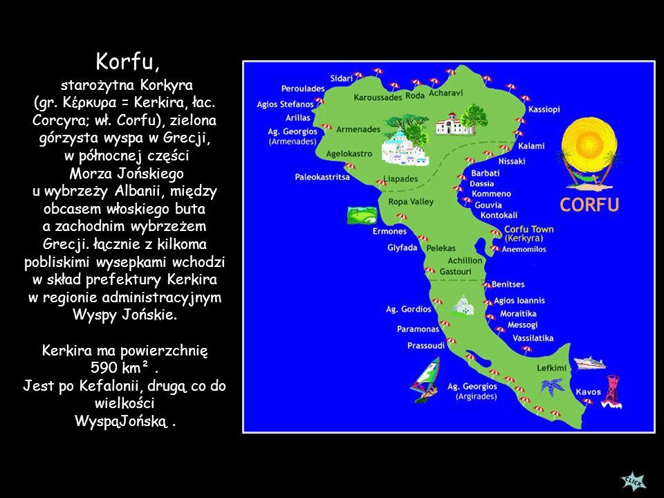 Korfu, starożytna Korkyra (gr.Κέρκυρα = Kerkira, łac.