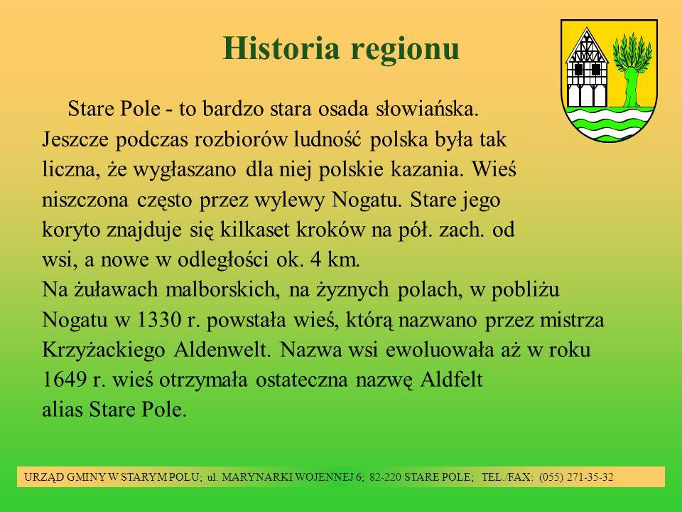 Historia regionu Stare Pole - to bardzo stara osada słowiańska. Jeszcze podczas rozbiorów ludność polska była tak liczna, że wygłaszano dla niej polsk