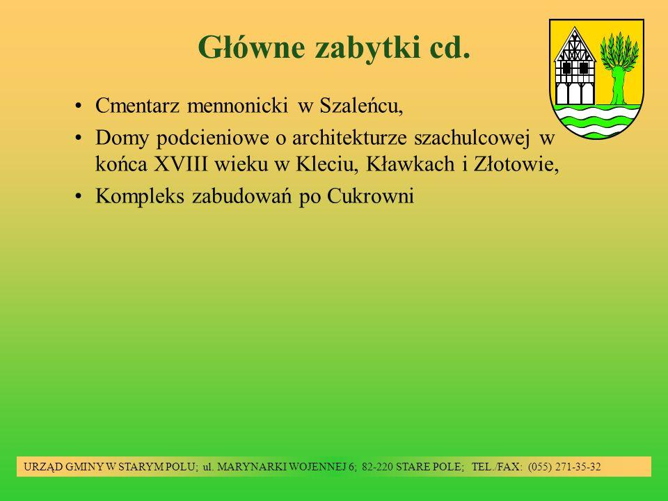 Główne zabytki cd. URZĄD GMINY W STARYM POLU; ul. MARYNARKI WOJENNEJ 6; 82-220 STARE POLE; TEL./FAX: (055) 271-35-32 Cmentarz mennonicki w Szaleńcu, D