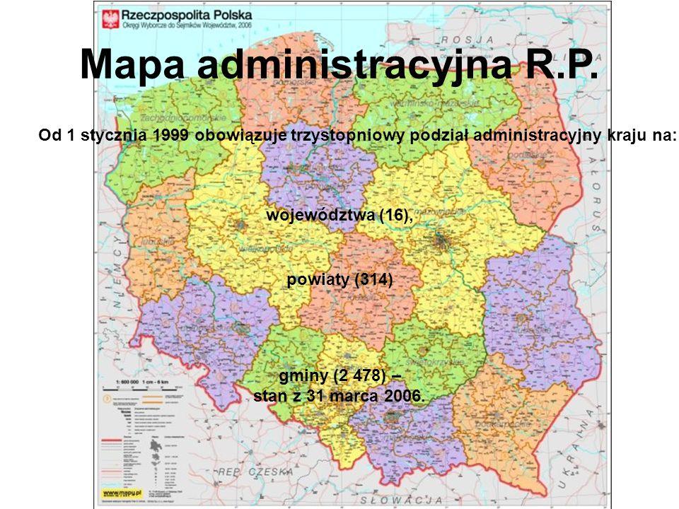 województwa (16), Mapa administracyjna R.P. Od 1 stycznia 1999 obowiązuje trzystopniowy podział administracyjny kraju na: powiaty (314) gminy (2 478)