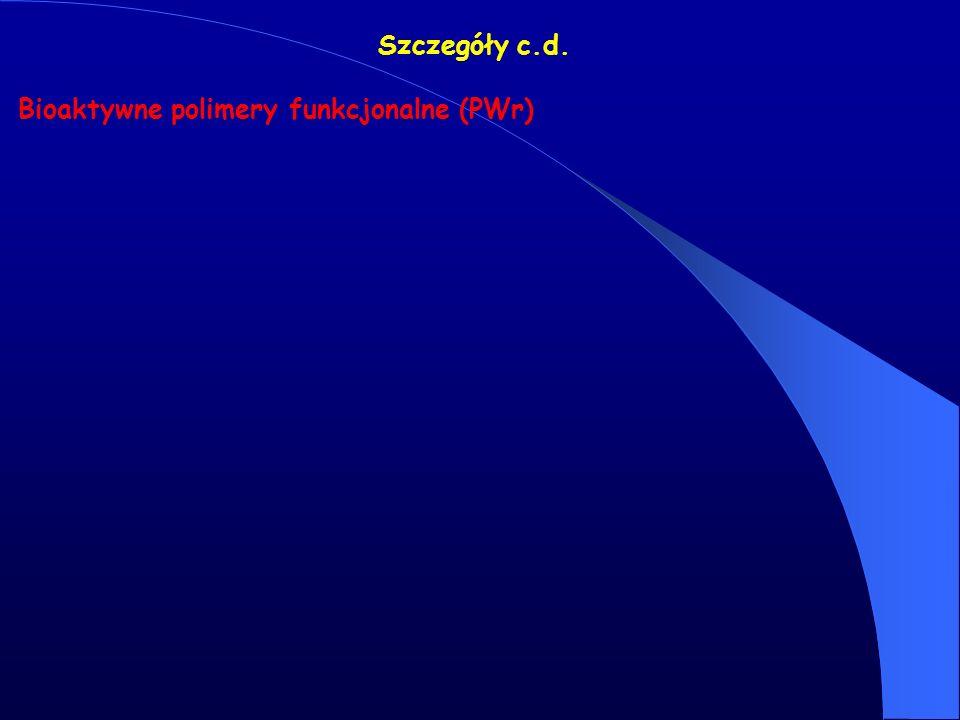 Bioaktywne polimery funkcjonalne (PWr) Szczegóły c.d.