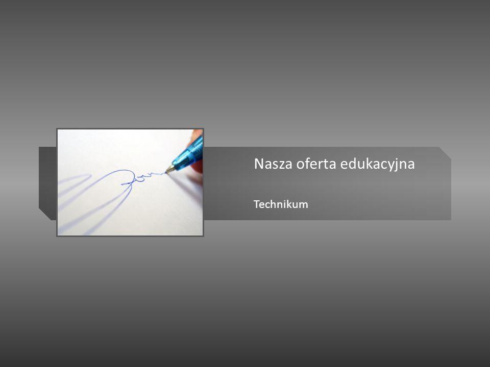 Nasza oferta edukacyjna Technikum