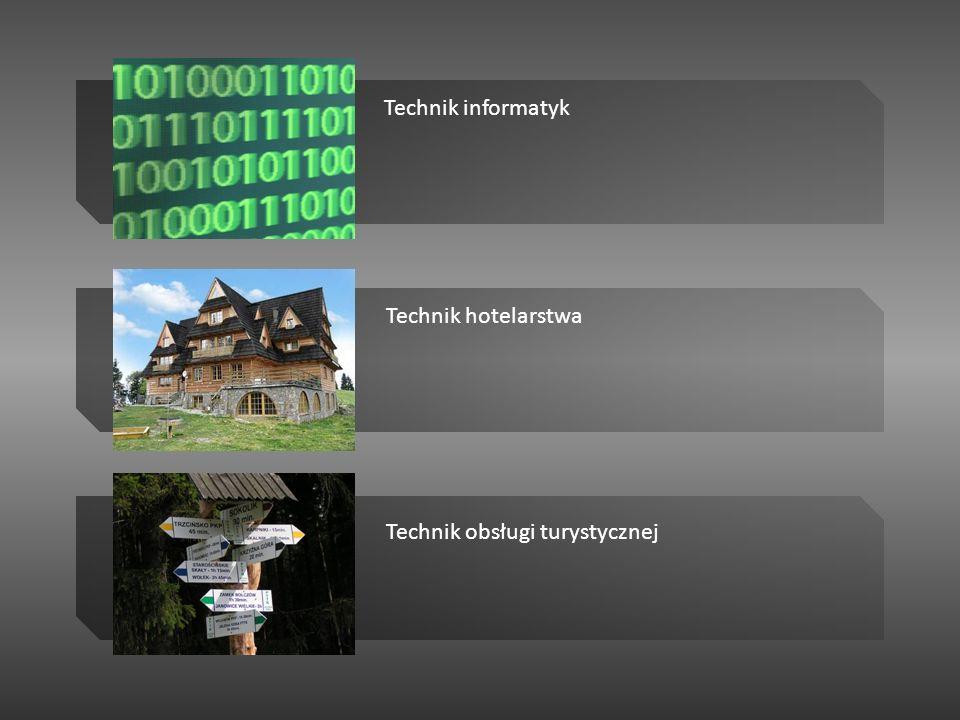 Technik informatyk Technik hotelarstwa Technik obsługi turystycznej