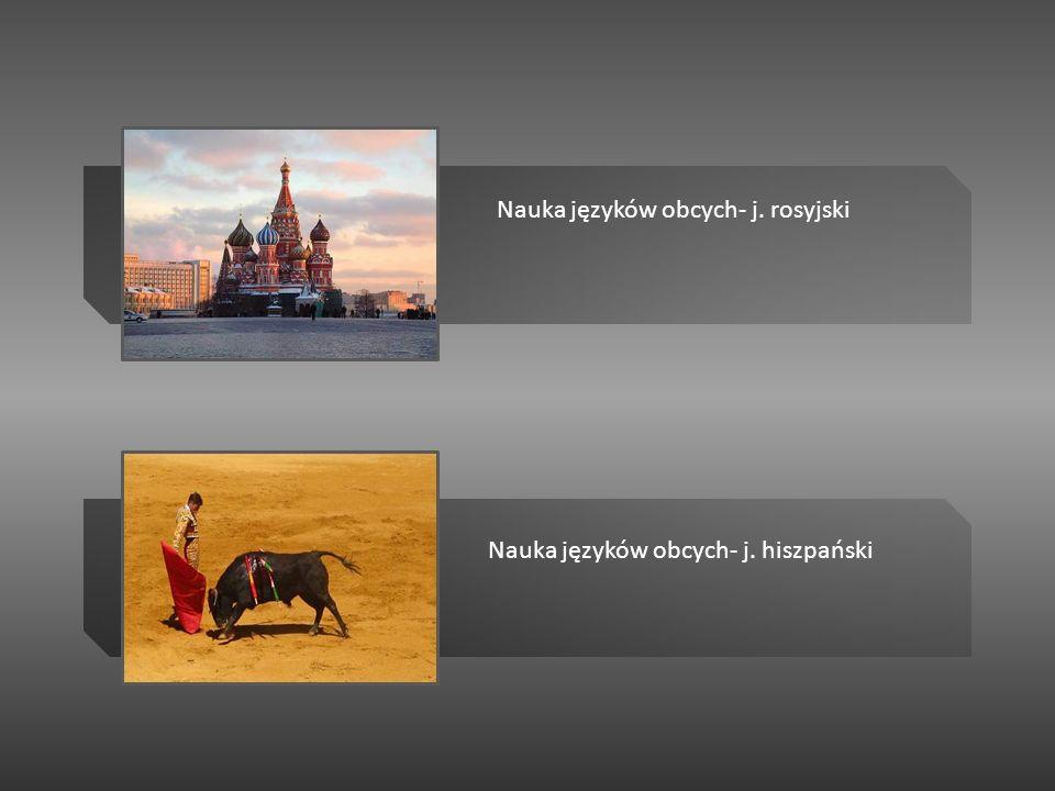 Nauka języków obcych- j. rosyjski Nauka języków obcych- j. hiszpański