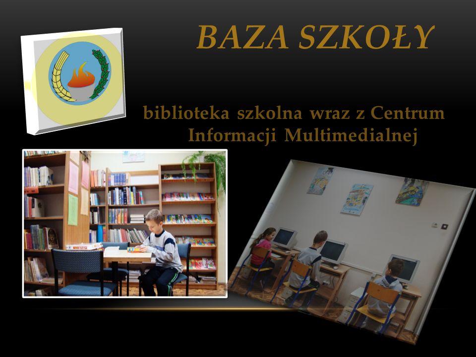 BAZA SZKOŁY biblioteka szkolna wraz z Centrum Informacji Multimedialnej