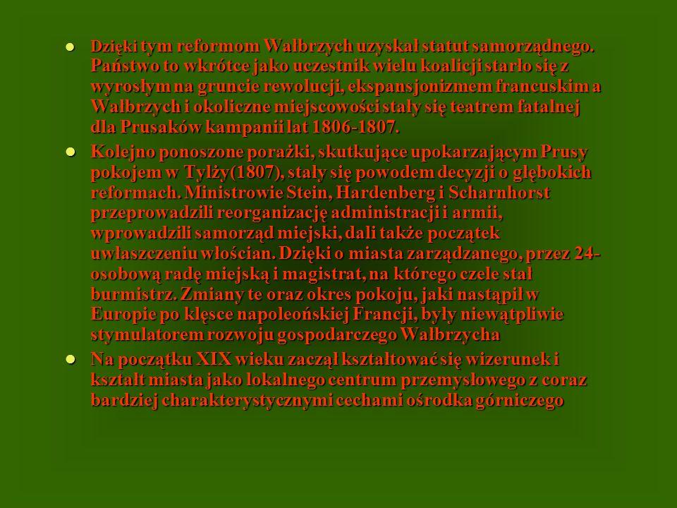 Dzięki tym reformom Wałbrzych uzyskał statut samorządnego. Państwo to wkrótce jako uczestnik wielu koalicji starło się z wyrosłym na gruncie rewolucji