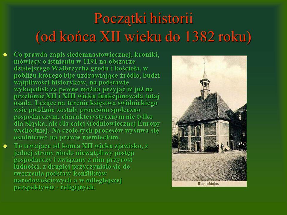 Początki historii (od końca XII wieku do 1382 roku) Co prawda zapis siedemnastowiecznej, kroniki, mówiący o istnieniu w 1191 na obszarze dzisiejszego