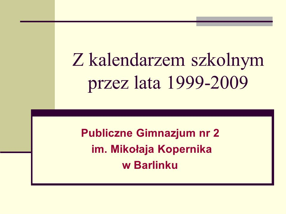 Z kalendarzem szkolnym przez lata 1999-2009 Publiczne Gimnazjum nr 2 im.