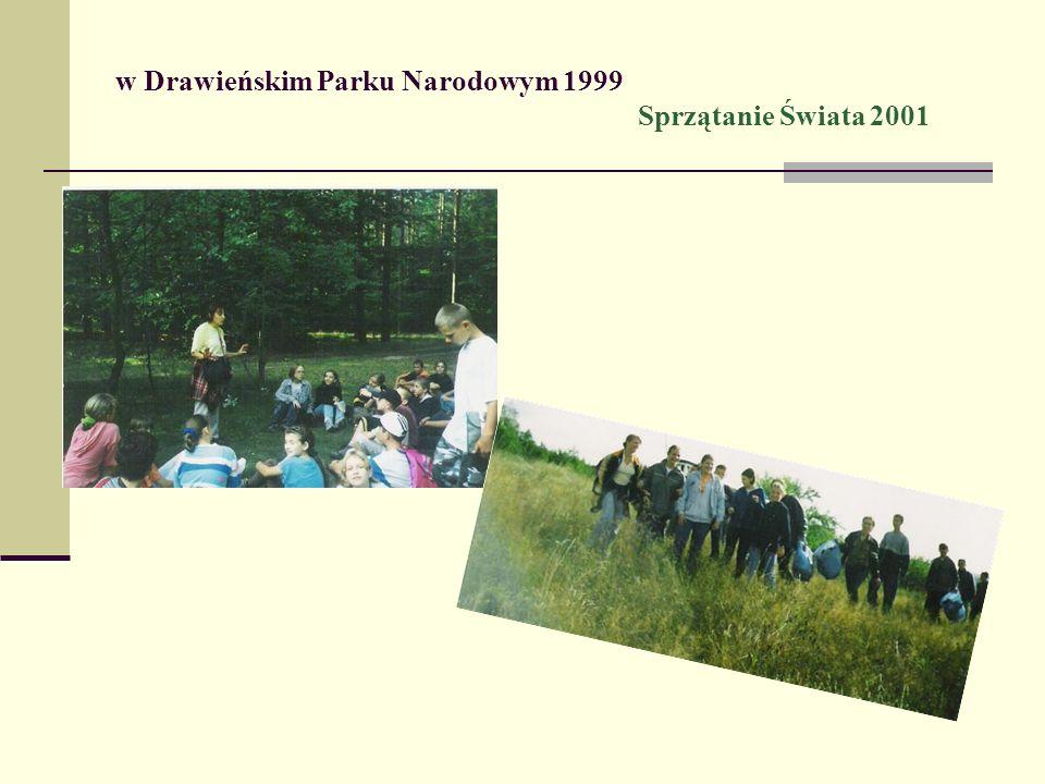 w Drawieńskim Parku Narodowym 1999 Sprzątanie Świata 2001
