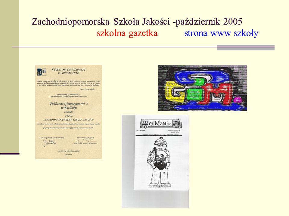 Zachodniopomorska Szkoła Jakości -październik 2005 szkolna gazetka strona www szkoły