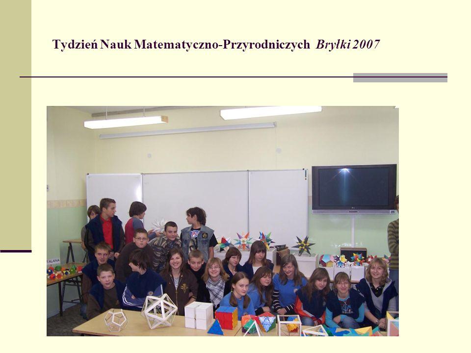 Tydzień Nauk Matematyczno-Przyrodniczych Bryłki 2007