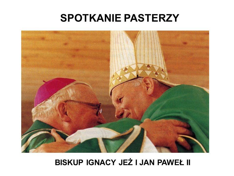 SPOTKANIE PASTERZY BISKUP IGNACY JEŻ I JAN PAWEŁ II