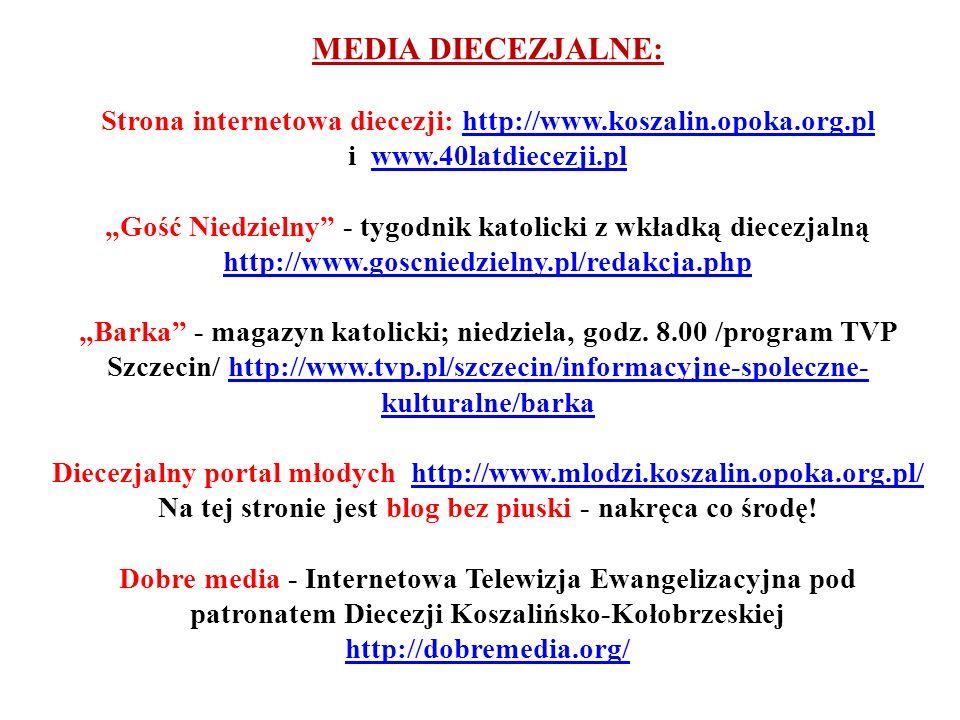 MEDIA DIECEZJALNE: Strona internetowa diecezji: http://www.koszalin.opoka.org.pl i www.40latdiecezji.plhttp://www.koszalin.opoka.org.plwww.40latdiecez