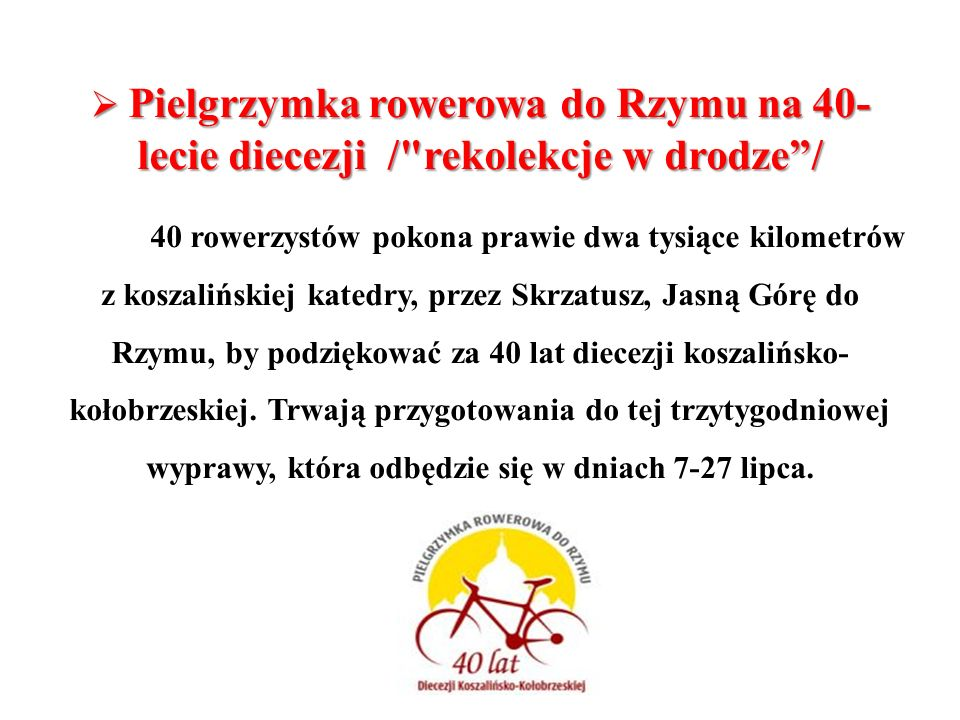 Pielgrzymka rowerowa do Rzymu na 40- lecie diecezji /