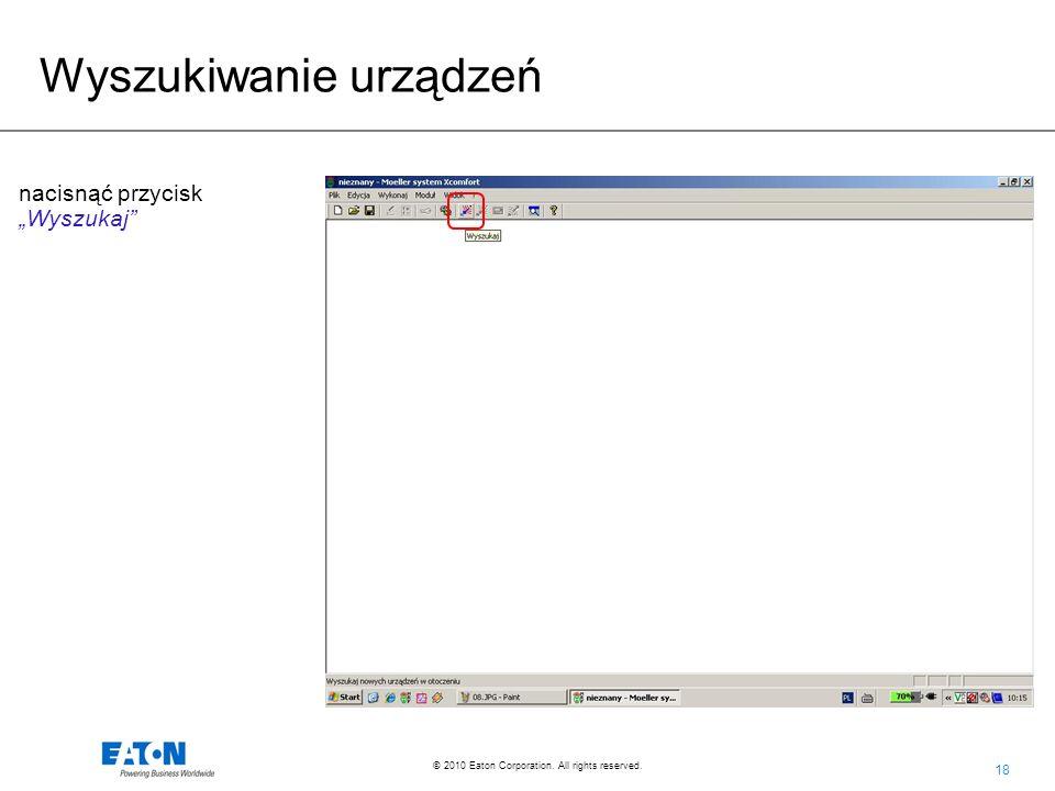 18 © 2010 Eaton Corporation. All rights reserved. nacisnąć przycisk Wyszukaj Wyszukiwanie urządzeń