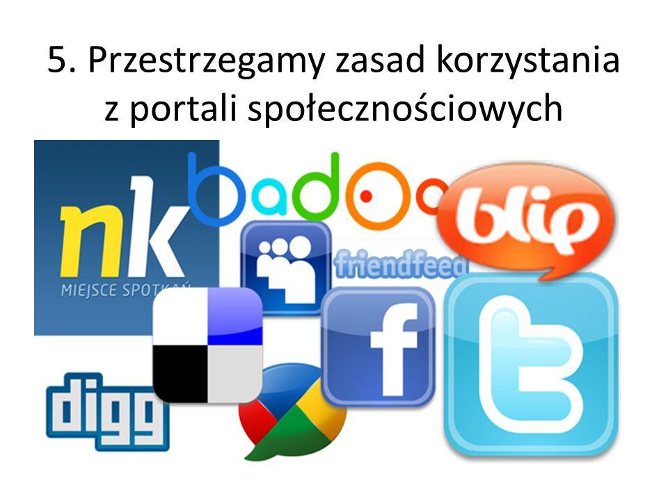 5. Przestrzegamy zasad korzystania z portali społecznościowych