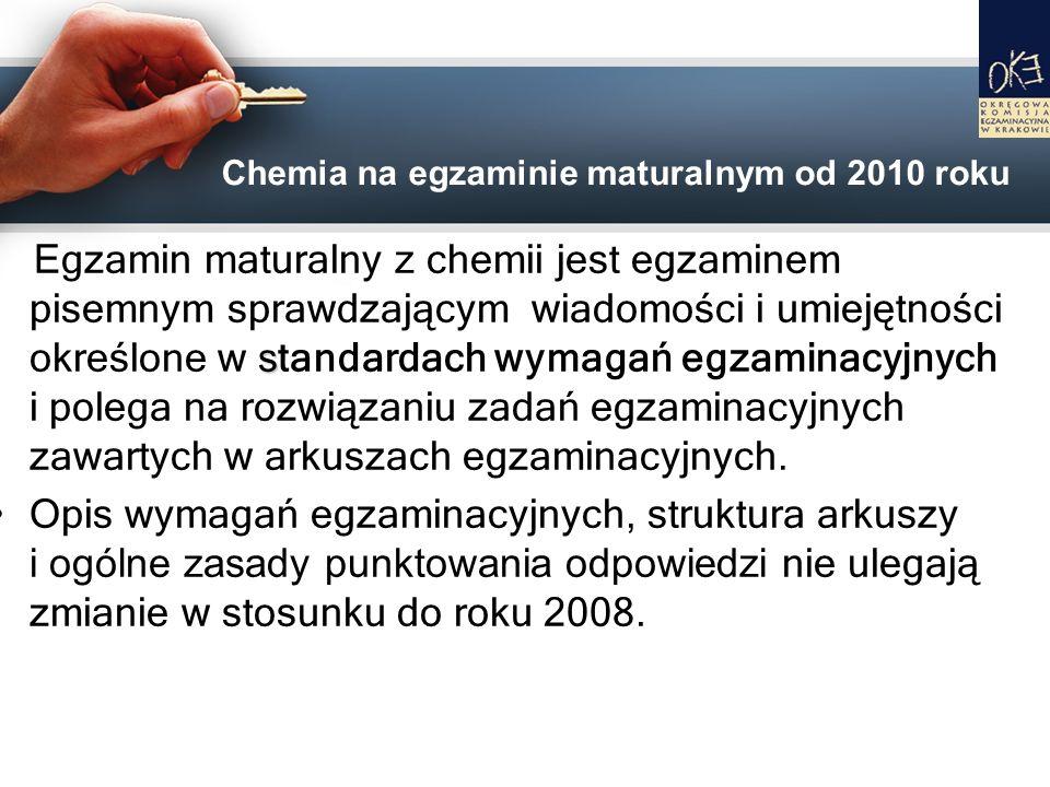 s Egzamin maturalny z chemii jest egzaminem pisemnym sprawdzającym wiadomości i umiejętności określone w s tandardach wymagań egzaminacyjnych i polega