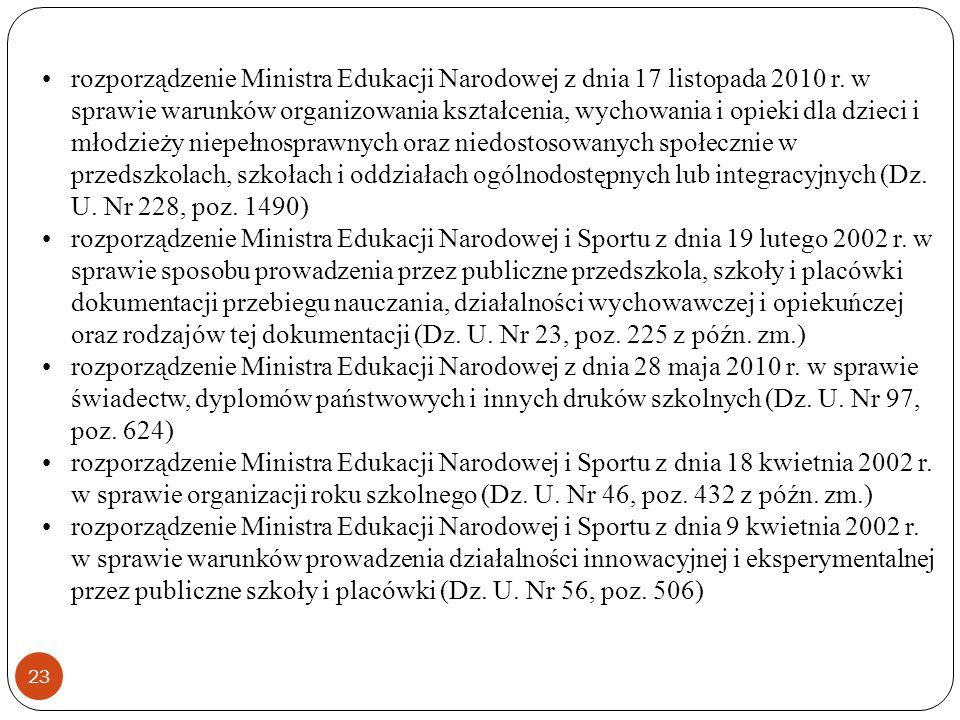 23 rozporządzenie Ministra Edukacji Narodowej z dnia 17 listopada 2010 r. w sprawie warunków organizowania kształcenia, wychowania i opieki dla dzieci