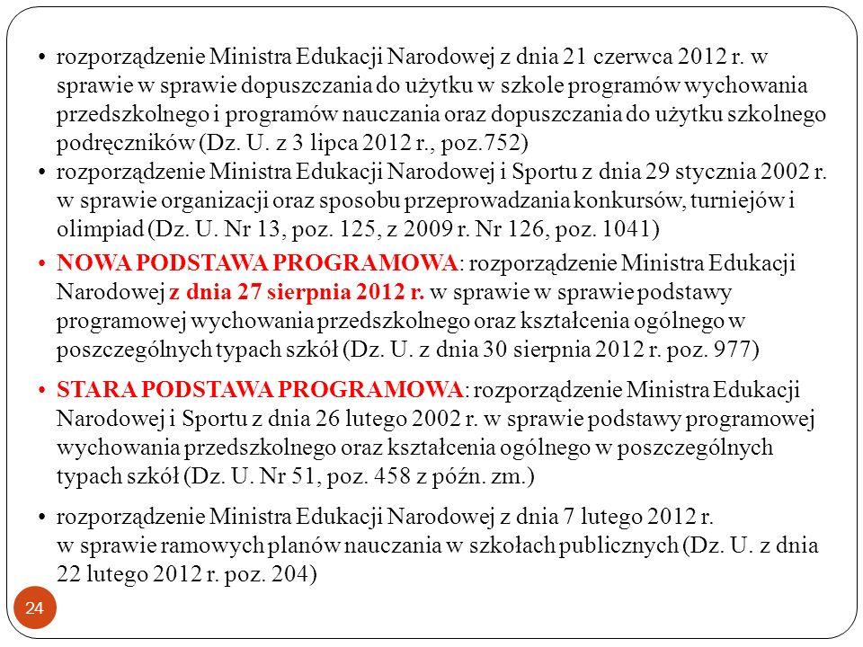 24 rozporządzenie Ministra Edukacji Narodowej z dnia 21 czerwca 2012 r. w sprawie w sprawie dopuszczania do użytku w szkole programów wychowania przed