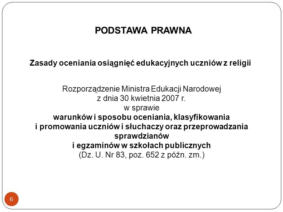 6 Rozporządzenie Ministra Edukacji Narodowej z dnia 30 kwietnia 2007 r. w sprawie warunków i sposobu oceniania, klasyfikowania i promowania uczniów i