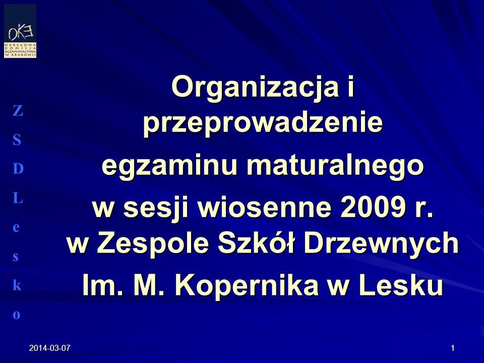 2014-03-071 Organizacja i przeprowadzenie egzaminu maturalnego w sesji wiosenne 2009 r. w Zespole Szkół Drzewnych Im. M. Kopernika w Lesku ZSDLeskoZSD