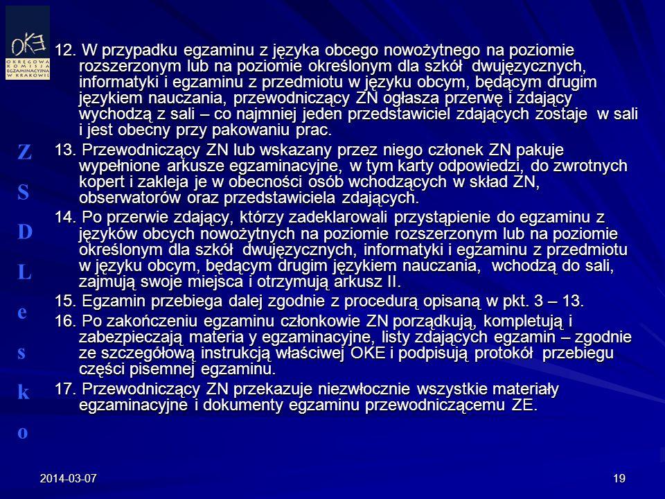 2014-03-0719 12. W przypadku egzaminu z języka obcego nowożytnego na poziomie rozszerzonym lub na poziomie określonym dla szkół dwujęzycznych, informa