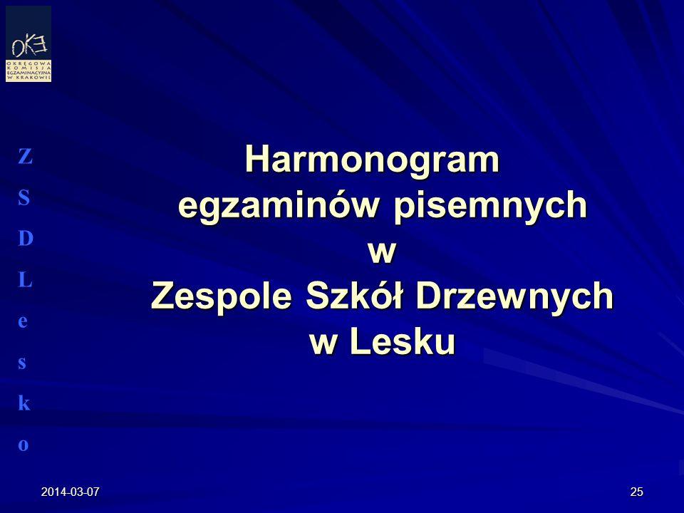 2014-03-0725 Harmonogram egzaminów pisemnych w Zespole Szkół Drzewnych w Lesku Harmonogram egzaminów pisemnych w Zespole Szkół Drzewnych w Lesku ZSDLe