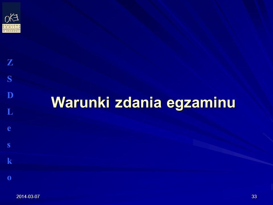 2014-03-0733 Warunki zdania egzaminu ZSDLeskoZSDLesko