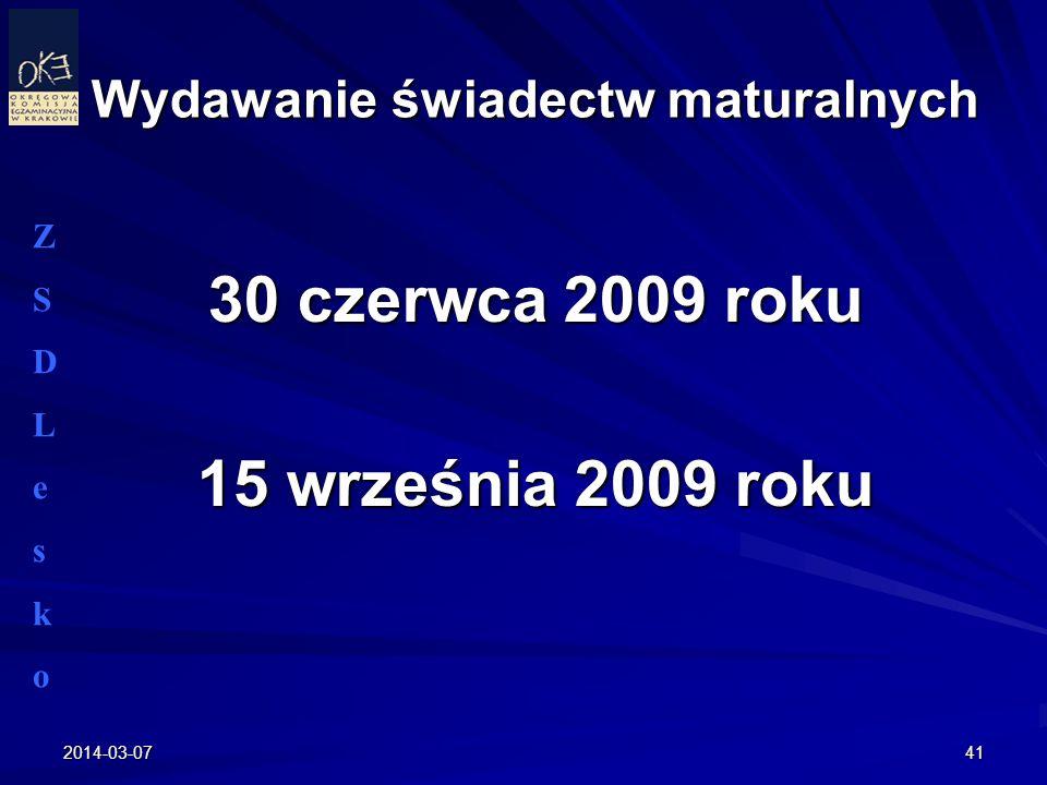Wydawanie świadectw maturalnych 30 czerwca 2009 roku 15 września 2009 roku 2014-03-0741 ZSDLeskoZSDLesko