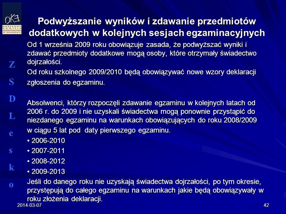 Podwyższanie wyników i zdawanie przedmiotów dodatkowych w kolejnych sesjach egzaminacyjnych Od 1 września 2009 roku obowiązuje zasada, że podwyższać w