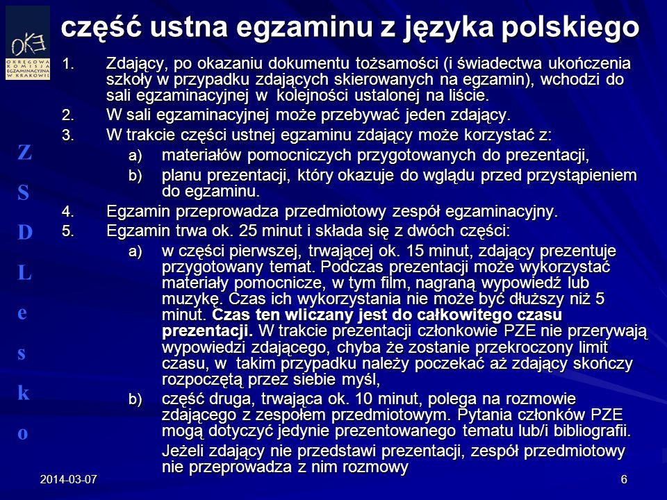 2014-03-076 część ustna egzaminu z języka polskiego 1. Zdający, po okazaniu dokumentu tożsamości (i świadectwa ukończenia szkoły w przypadku zdających