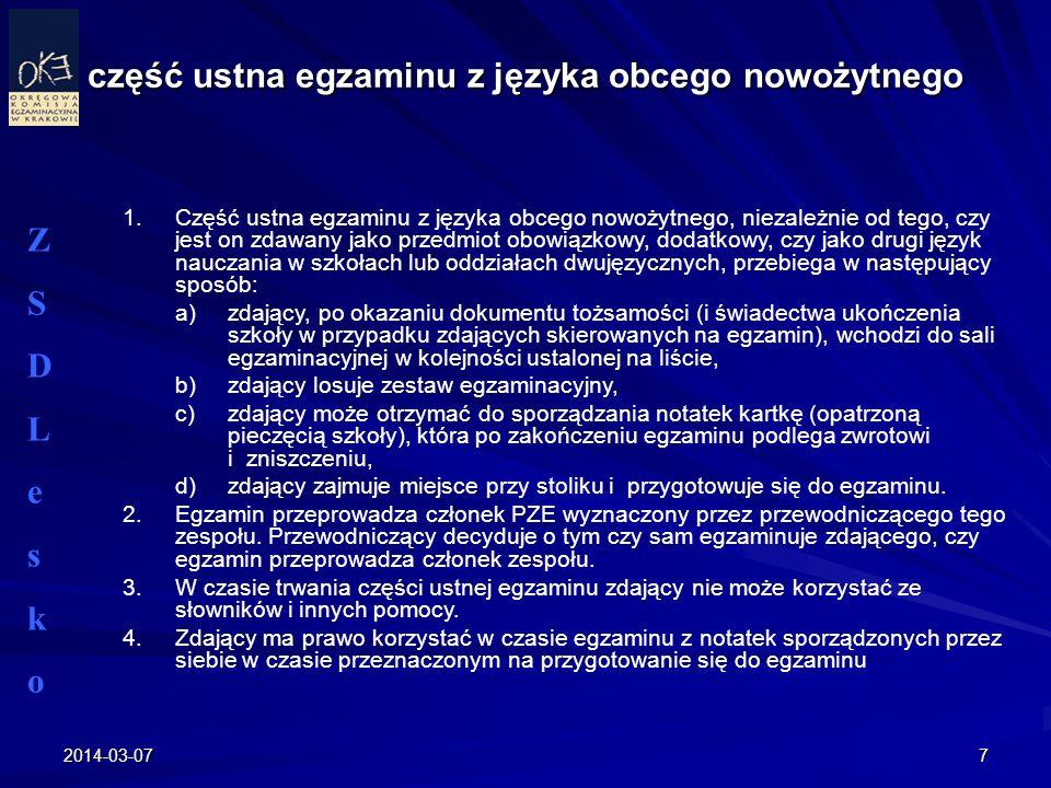 2014-03-077 część ustna egzaminu z języka obcego nowożytnego 1.Część ustna egzaminu z języka obcego nowożytnego, niezależnie od tego, czy jest on zdaw